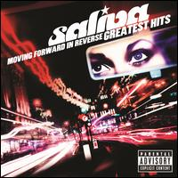 [Saliva Moving Forward In Reverse: Greatest Hits Album Cover]