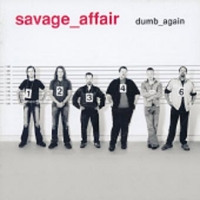 [Savage Affair Dumb Again Album Cover]