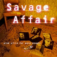 [Savage Affair Pink Pills for Pale People Album Cover]