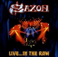 [Saxon Live...In The Raw Album Cover]