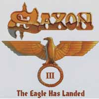 [Saxon The Eagle Has Landed Part III Album Cover]