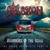 [Saxon Warriors Of The Road: The Saxon Chronicles Part 2 - Live At Steelhouse Festival 2013 Album Cover]