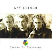 [Say Colour Seeing Is Believing Album Cover]
