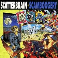 [Scatterbrain Scamboogery Album Cover]