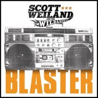 [Scott Weiland and The Wildabouts Blaster Album Cover]