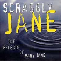 Scraggly Jane The Effects of Mary Jane Album Cover