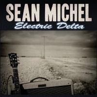 [Sean Michel Electric Delta Album Cover]