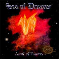 [Sea of Dreams Land of Flames Album Cover]