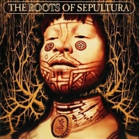 [Sepultura The Roots of Sepultura Album Cover]