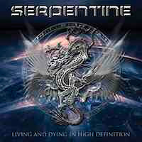 [Serpentine Living and Dying in High Definition Album Cover]