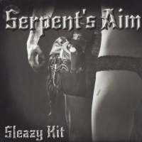 Serpent's Aim Sleazy Kit Album Cover