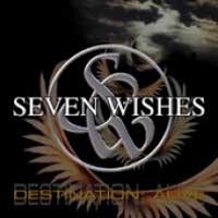 Seven Wishes Destination: Alive Album Cover