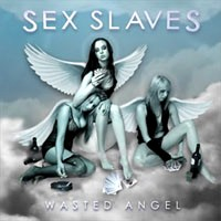 [Sex Slaves Wasted Angel Album Cover]