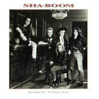 Sha-Boom Dancing In The Fire: The Remix Album Album Cover