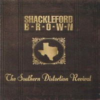 [Shackleford Brown The Southern Distortion Revival Album Cover]