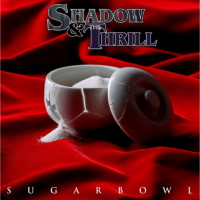 [Shadow and the Thrill Sugarbowl Album Cover]