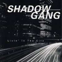[Shadow Gang Livin' in the City Album Cover]