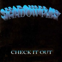 [Shadow Play Check It Out Album Cover]