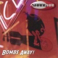 Shanghai Bombs Away Album Cover