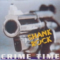 [Shank Rock Crime Time Album Cover]