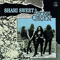 [Shari Sweet and Stone Garden Shari Sweet and Stone Garden Album Cover]