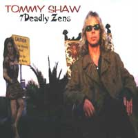 [Tommy Shaw 7 Deadly Zens Album Cover]