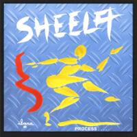 [Sheela The Process... Album Cover]