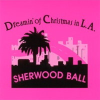 [Sherwood Ball Dreamin' of Christmas in L.A. Album Cover]
