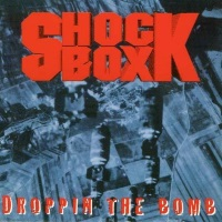 [Shock Box Droppin the Bomb Album Cover]