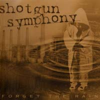 [Shotgun Symphony Forget The Rain Album Cover]