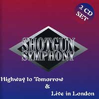 [Shotgun Symphony Highway to Tomorrow Live in London Album Cover]