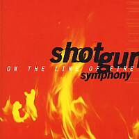 [Shotgun Symphony On the Line of Fire Album Cover]