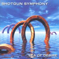 [Shotgun Symphony Sea of Desire Album Cover]