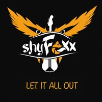 [Shy Foxx Let It All Out Album Cover]