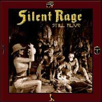 [Silent Rage Still Alive Album Cover]