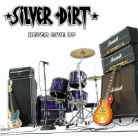 [Silver Dirt Never Give Up Album Cover]