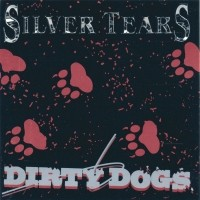 [Silver Tears Dirty Dogs Album Cover]