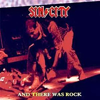[Sin/City And There Was Rock Album Cover]
