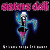 Sisters Doll Welcome To The Dollhouse Album Cover