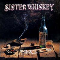 [Sister Whiskey Liquor and Poker Album Cover]