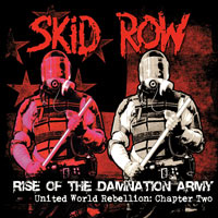[Skid Row Rise Of The Damnation Army - United World Rebellion: Chapter Two Album Cover]