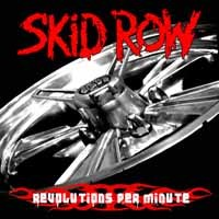 [Skid Row Revolutions Per Minute Album Cover]