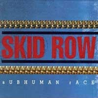 [Skid Row Subhuman Race Album Cover]