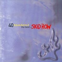 Skid Row 40 Seasons (The Best of Skid Row) Album Cover