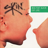 [Skin Big Fat Slice of Life Album Cover]