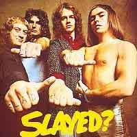 [Slade Slayed Album Cover]