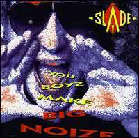 [Slade You Boyz Make Big Noize Album Cover]