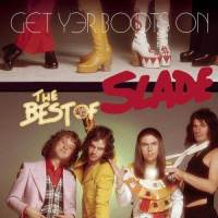 [Slade Get Yer Boots On - The Best of Slade Album Cover]
