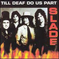 [Slade Till Deaf Do Us Part Album Cover]