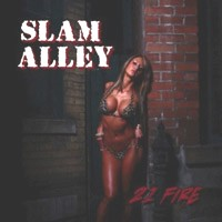 [Slam Alley 21 Fire Album Cover]